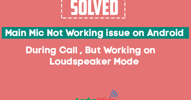 SOLVED: Microphone Not Working on Call, But Does on Speaker