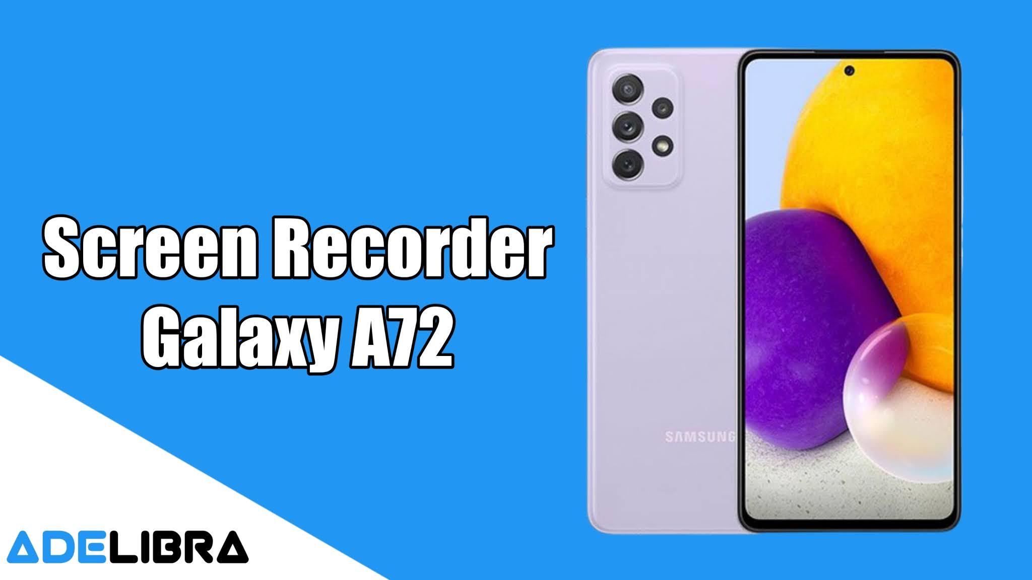 Screen Recorder Samsung Galaxy A72