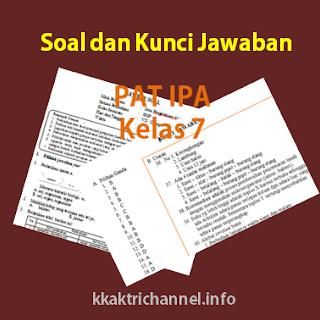 Soal dan Kunci Jawaban PAT IPA Kelas 7 K13