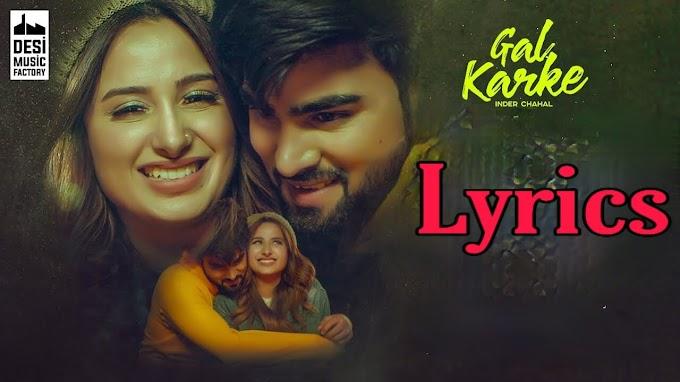 Gal Karke Song Lyrics By Inder Chhahal