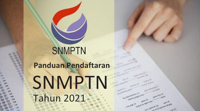Panduan Pendaftaran SNMPTN Tahun 2021