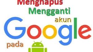 Cara Mengganti dan Menghapus Akun Gmail (Google)