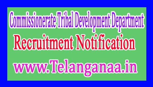 CommissionerateTribal Development Department (CTD)Government of Gujarat Recruitment Notification 2017