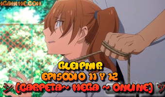Gleipnir Episodio 11 y 12 [Carpeta~ Mega ~ Online] ツ