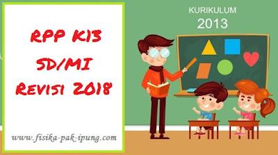 RPP Kelas 1 SD/MI Kurikulum 2013 Revisi 2018 Semester 1 dan 2