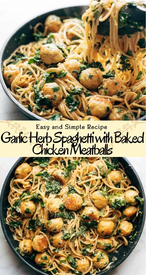 Garlic Herb Spaghetti with Baked Chicken Meatballs #healthyfood #dietketo #breakfast #food