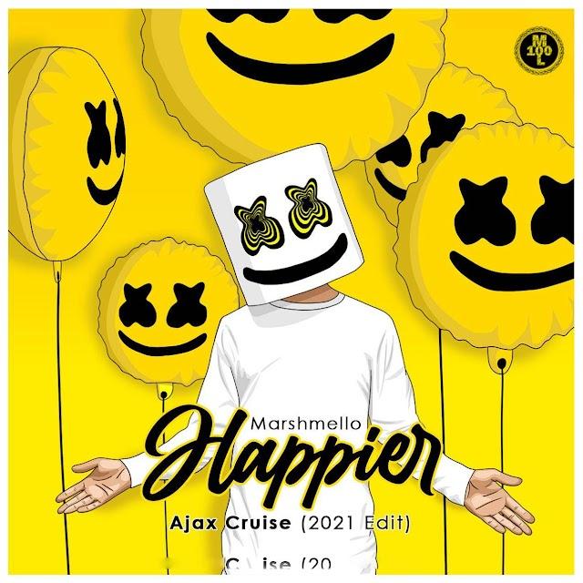 Happier 2021 Remix Ajax Cruise