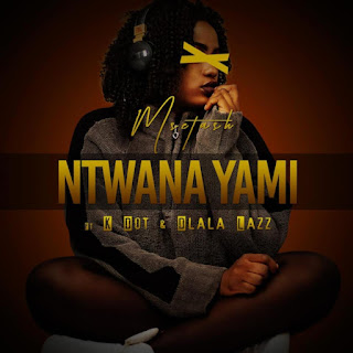 Msetash - Ntwana Yami (feat. K Dot & Dlala Lazz) ( 2019 ) [DOWNLOAD]