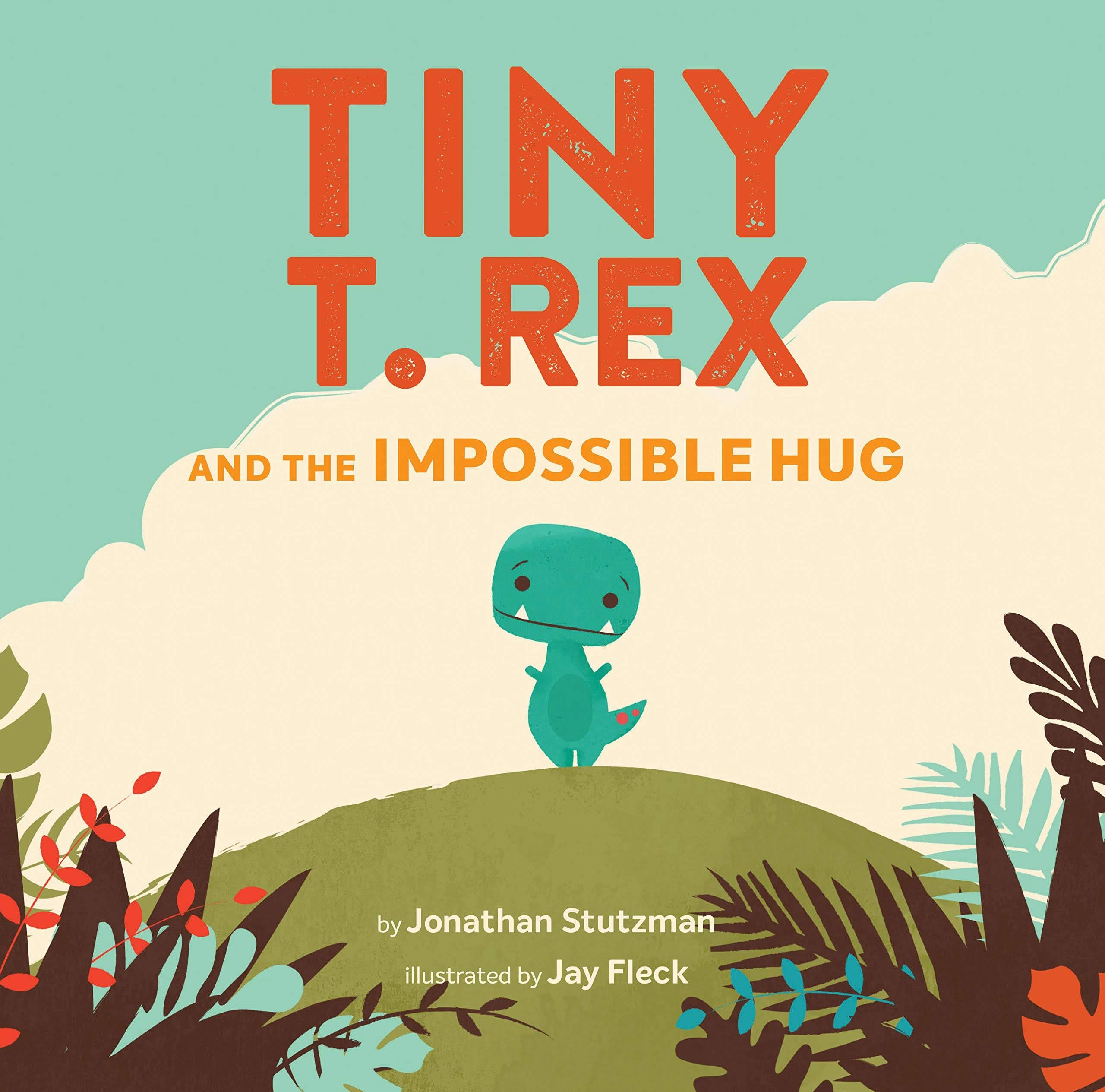 Tiny T. Rex and the Impossible Hug by Jonathan Stutzman | Bookshop