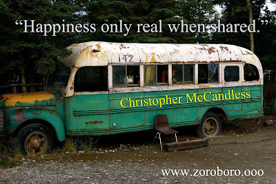 Christopher McCandless Quotes. Into the Wild Movies Quotes (Happiness, Experiences & life )into the wild quotes about money,into the wild quotes about parents,into the wild quotes about self reliance,into the wild quotes happiness is only real when shared,into the wild quotes with literary devices,into the wild chapter 2 quotes,christopher mccandless journal,christopher mccandless death,back to the wild the photographs and writings of christopher mccandless,christopher mccandless sister,christopher mccandless photos,christopher mccandless bus,how did christopher mccandless die,christopher mccandless quotes,i now walk into the wild,to what extent is community essential to happiness into the wild quotes,happiness is only real when shared page,into the wild meaning,into the wild gender quotes,when you forgive you love into the wild,shmoop into the wild,into the wild chapter 6 quotes,charlie quotes into the wild,chris mccandless quotes,into the wild quotes give me truth,into the wild quotes imdb,into the wild quote career,alexander supertramp quotes,happiness is only real when shared,i now walk into the wild,into the wild instagram captions,into the nature quotes,into the wild poem,into the wild quotes about bus,into the wild man vs nature,hyperbole in into the wild,thoreau quotes into the wild,into the wild book online,books, Dreams & Life Philosophy. Henry David Thoreau Short Word, Henry David Thoreau Quotes, images.hery motivational quotes, Inspirational Quotes On Love, into the wild, poems, Truth,  what does rice symbolize in into the wild,into the wild i go losing my way,into the wild essay thesis statement,into the wild last quote,into the wild full book,rhetorical devices in into the wild chapter 1,happiness is only real when shared page,into the wild meaning,into the wild gender quotes,when you forgive you love into the wild,shmoop into the wild,into the wild chapter 6 quotes,charlie quotes into the wild,chris mccandless quotes,into the wild quotes give me truth