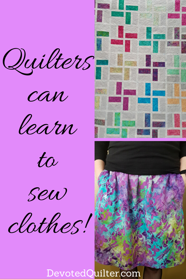Quilters can learn to sew clothes, too | DevotedQuilter.com