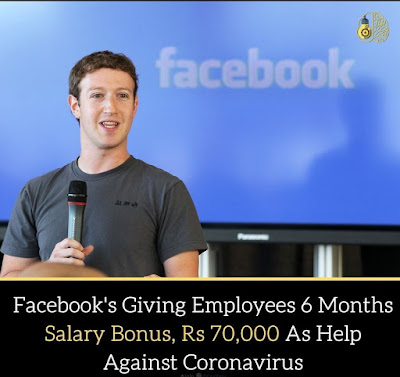 Facebook's Giving Employees 6 months salary bonus, rs 70,000 as help against coronavirus.