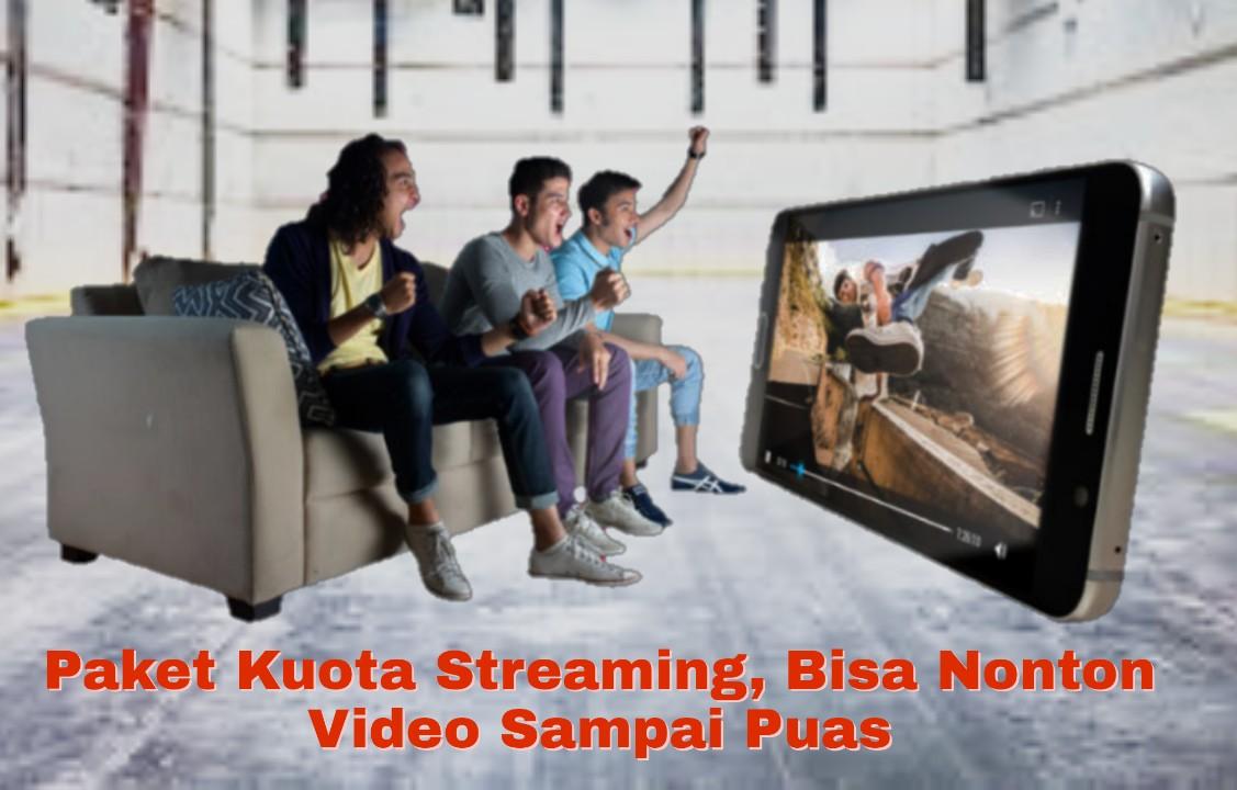 Paket Kuota Streaming, Bisa Nonton Video Sampai Puas