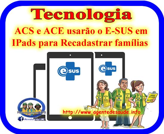 ACS e ACE usarão o Aplicativo E-SUS em IPads para Recadastrar famílias 1