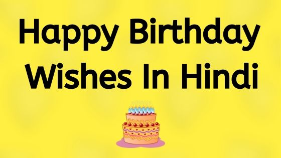 Happy Birthday Wishes In Hindi - Hindi Birthday Wishes.