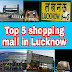 Top 5 Shopping Mall in Lucknow