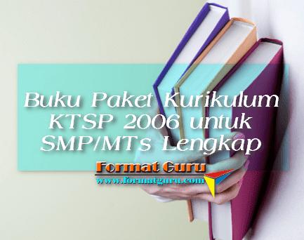 Buku Paket Kurikulum KTSP 2006 untuk SMP/MTs Lengkap