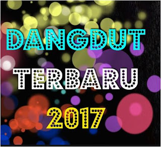 Album Lagu Dangdut Terbaru 2017 Mp3 Full Rar Paling Hits