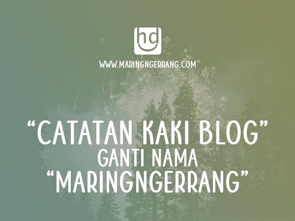 Catatan Kaki Blog GANTI NAMA!!!