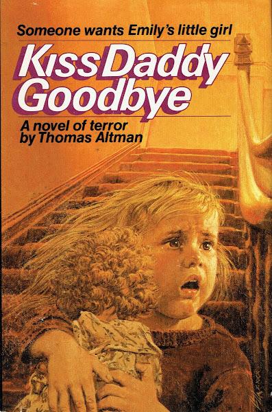 Kiss Daddy Goodbye by Thomas Altman aka Campbell Black