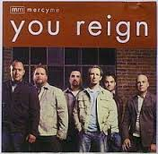 MercyMe You Reign Christian Gospel Lyrics
