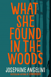 What She Found in the Woods by Josephine Angelini