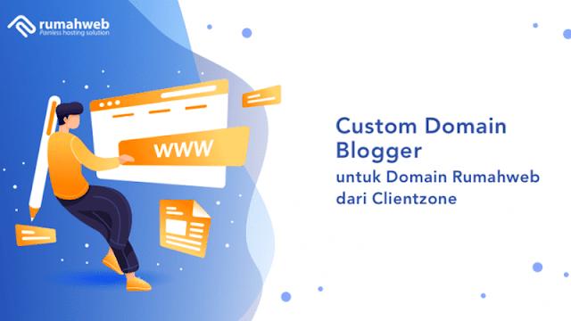 Cara Custom Domain Blogger Melalui Rumah Web