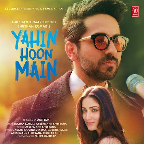 Yahin Hoon Main - Ayushman Khurana, Yami Gautam (2015)