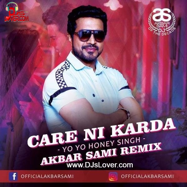 Care Ni Karda Akbar Sami Remix