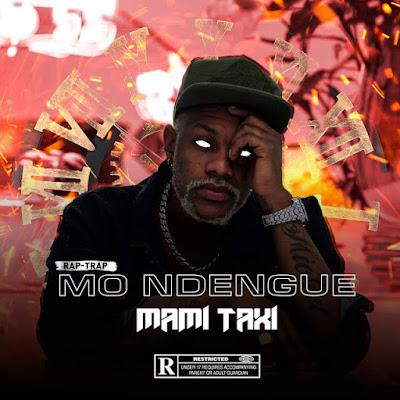 Mami Taxy - Mo Ndengue (Rap) Download Mp3