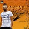 DOWNLOAD MP3: P.Face – Good Friend