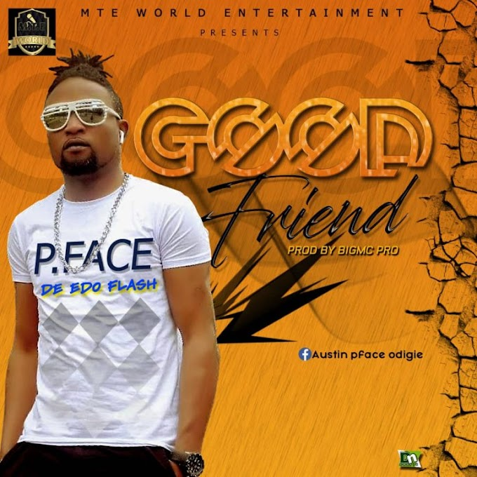 DOWNLOAD MP3: P.Face – Good Friend