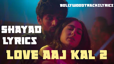shayad-lyrics-love-aaj-kal