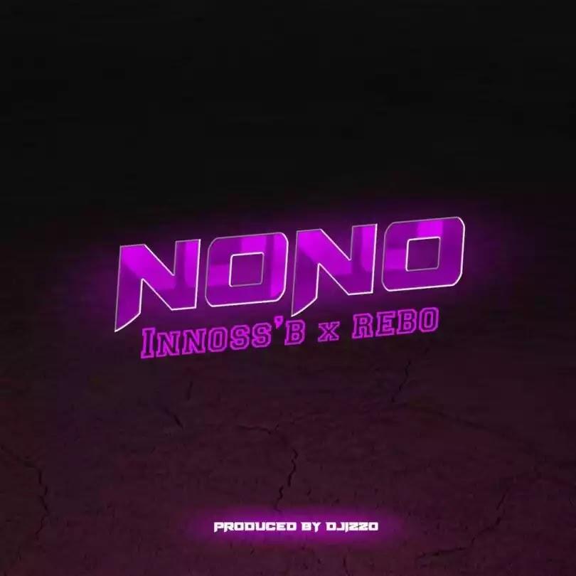 Innoss B ft Rebo - No no