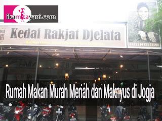 rumah makan murah, rumah makan maknyus di Jogja