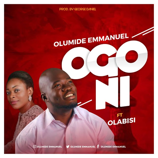 DOWNLOAD MP3: OLUMIDE EMMANUEL Feat. OLABISI -  OGO NI