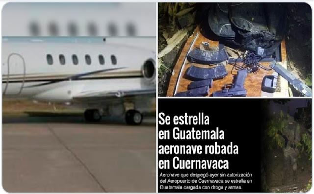Jet que robaron ayer en aeropuerto de Morelos se estrelló en Guatemala cargado de armas y droga
