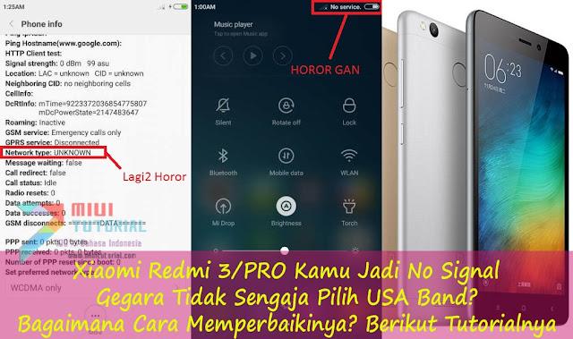 Xiaomi Redmi 3/PRO Kamu Jadi No Signal Gegara Tidak Sengaja Pilih USA Band? Bagaimana Cara Memperbaikinya? Berikut Tutorialnya
