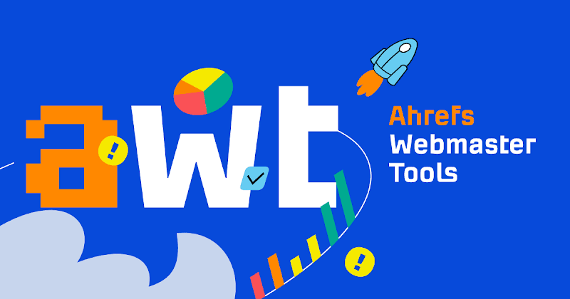 Ahrefs Webmaster Tools [FREE]