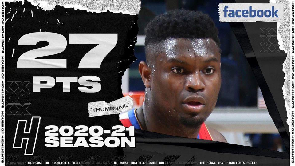 Zion Williamson 27pts 5ast vs LAC | March 14, 2021 | 2020-21 NBA Season