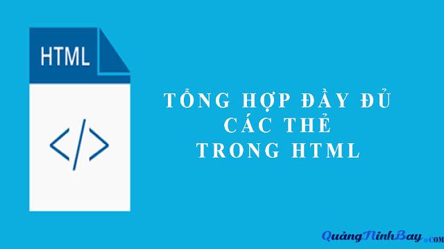 TỔNG HỢP ĐẦY ĐỦ CÁC THẺ TRONG HTML