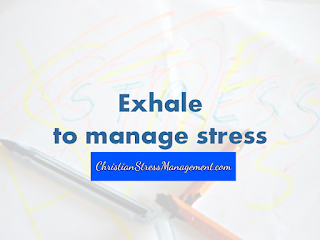 Exhale and inhale to manage stress