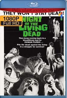 La Noche De Los Muertos Vivientes 1968 [1080p BRrip] [Latino-Inglés] [GoogleDrive] RafagaHD