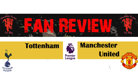 Tottenham vs Manchester United #FanReview