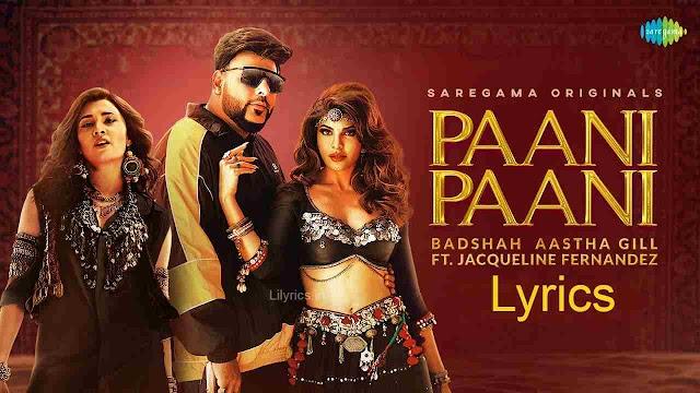 Paani Paani Lyrics in Hindi - Badshah, Aastha Gill