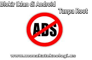 Block Ads Android : Cara Paling Mudah Hilangkan Iklan pada hp tanpa root