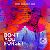 Boddhi Satva feat. Zano - Don't You Forget (2017) [Download]