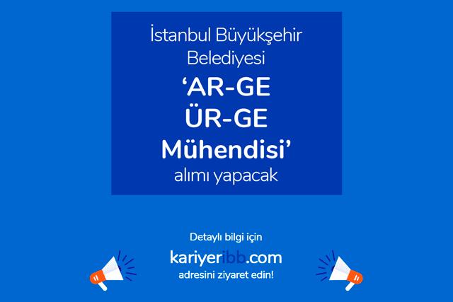 İstanbul Büyükşehir Belediyesi ArGe ÜrGe mühendisi alımı yapacak. Ar-Ge Ür-Ge mühendisinde aranan nitelikler neler? Detaylar kariyeribb.com'da!