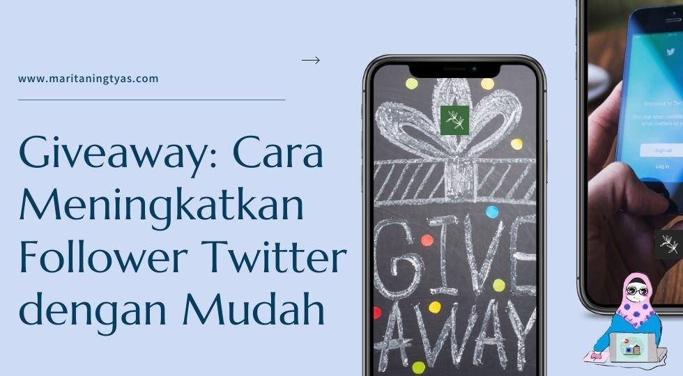 giveaway meningkatkan follower twitter