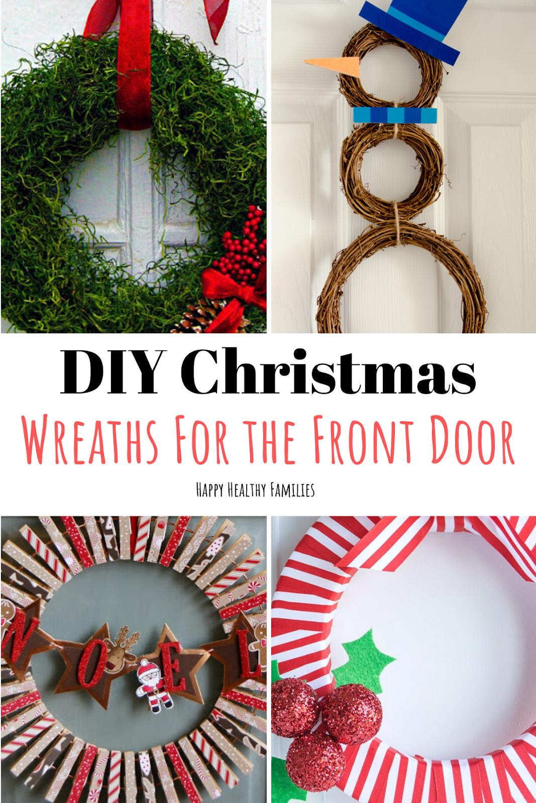 Happy Healthy Families 9 Easy Diy Front Door Christmas Wreath Ideas That Look Amazing